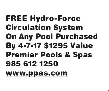 FREE Hydro-Force Circulation System. On Any Pool Purchased By 4-7-17 $1295 Value