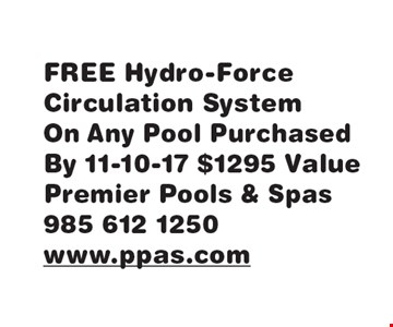FREE Hydro-Force Circulation System. On Any Pool Purchased By 11-10-17 $1295 Value