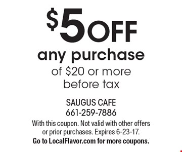 $5 OFF any purchase of $20 or more before tax. With this coupon. Not valid with other offers or prior purchases. Expires 6-23-17. Go to LocalFlavor.com for more coupons.