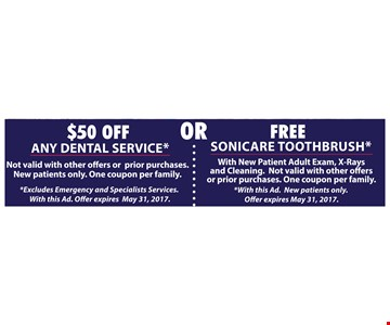 $50 Off Any Dental Service Or Free Sonic Toothbrush