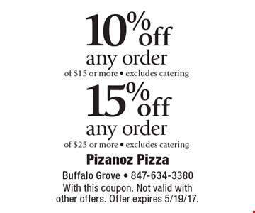 10% off any order of $15 or more - excludes catering. 15% off any order of $25 or more - excludes catering. With this coupon. Not valid with other offers. Offer expires 5/19/17.