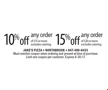 10% off any order of $15 or more, excludes catering. 15% off any order of $20 or more, excludes catering. Must mention coupon when ordering and present at time of purchase. Limit one coupon per customer. Expires 6-30-17.