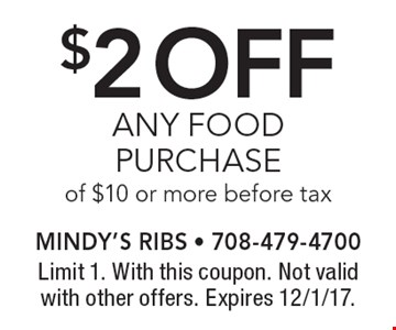 $2 off ANY FOOD PURCHASE of $10 or more before tax. Limit 1. With this coupon. Not valid with other offers. Expires 12/1/17.