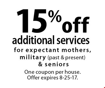 15% off additional services. for expectant mothers, military (past & present) & seniors One coupon per house. Offer expires 8-25-17.