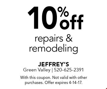 10% off repairs & remodeling. With this coupon. Not valid with other purchases. Offer expires 4-14-17.
