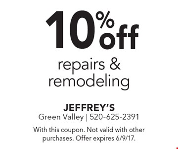 10% off repairs & remodeling. With this coupon. Not valid with other purchases. Offer expires 6/9/17.