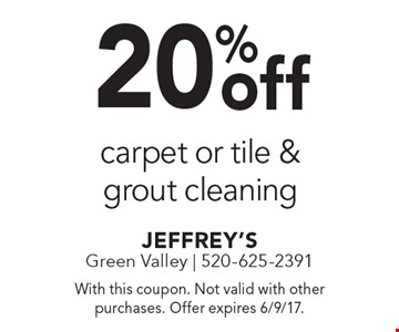 20% off carpet or tile & grout cleaning. With this coupon. Not valid with other purchases. Offer expires 6/9/17.