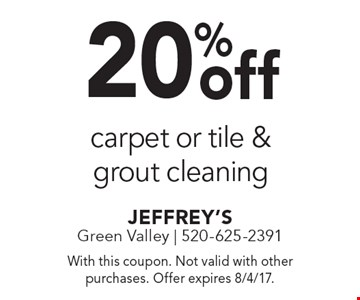 20%off carpet or tile & grout cleaning. With this coupon. Not valid with other purchases. Offer expires 8/4/17.