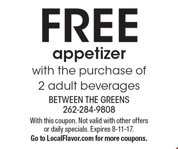 Free appetizer with the purchase of 2 adult beverages. With this coupon. Not valid with other offers or daily specials. Expires 8-11-17. Go to LocalFlavor.com for more coupons.