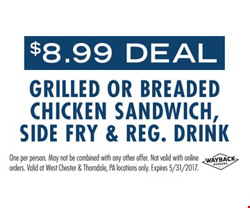 $8.99 Grilled or Breaded Chicken Sandwich, Side Fry and Reg. Drink