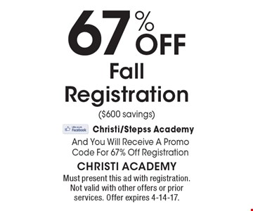 67% off fall registration ($600 savings). Must present this ad with registration. Not valid with other offers or prior services. Offer expires 4-14-17.