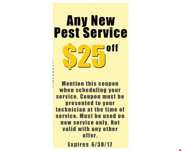 $25 Off Any New Pest Service. Expires 6/30/17
