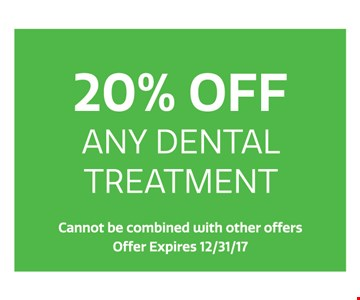 20% off any dental treatment. Cannot be combined with other offers. Offer expires 12-15-17.