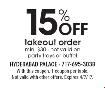 15% Off takeout order. Min. $30. Not valid on party trays or buffet. With this coupon. 1 coupon per table. Not valid with other offers. Expires 4/7/17.