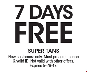 Free 7 days. Must present coupon & valid ID. Not valid with other offers. Expires 5-26-17.