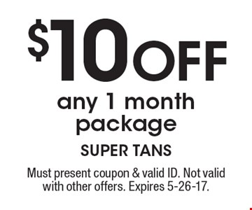 $10 Off any 1 month package. Must present coupon & valid ID. Not valid with other offers. Expires 5-26-17.