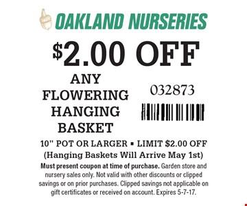 $2.00 OFF ANY FLOWERING HANGING BASKET. 10