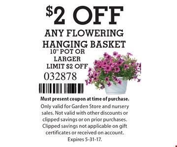 $2 OFF ANY FLOWERING HANGING BASKET 10
