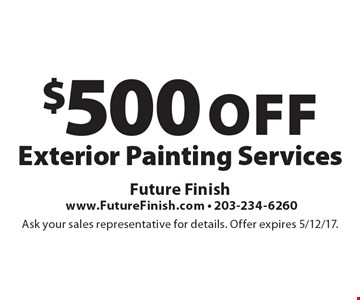 $500 Off Exterior Painting Services. Ask your sales representative for details. Offer expires 5/12/17.