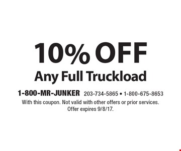 10% off Any Full Truckload. With this coupon. Not valid with other offers or prior services. Offer expires 9/8/17.