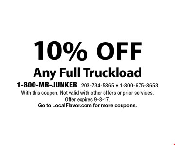 10% off Any Full Truckload. With this coupon. Not valid with other offers or prior services. Offer expires 9-8-17. Go to LocalFlavor.com for more coupons.
