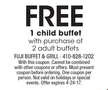 FREE 1 child buffet with purchase of 2 adult buffets. With this coupon. Cannot be combined with other coupons or offers. Must present coupon before ordering. One coupon per person. Not valid on holidays or special events. Offer expires 4-24-17.