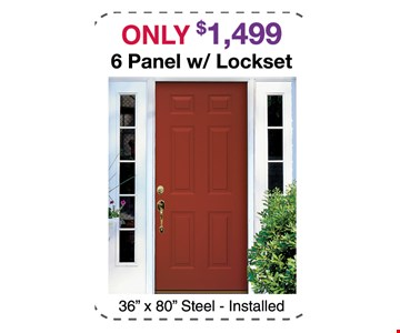 Only $1,499 6 panel w/ lockset. 36