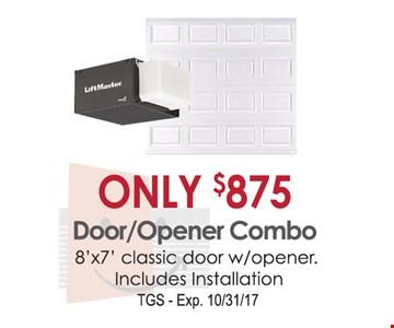 Only $875 Door/Opener Combo