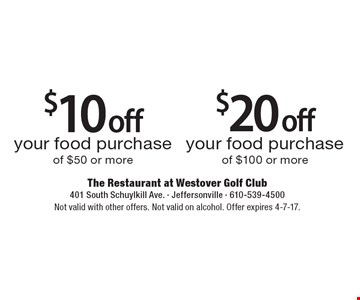 $20 off your food purchase of $100 or more. $10 off your food purchase of $50 or more. Not valid with other offers. Not valid on alcohol. Offer expires 4-7-17.