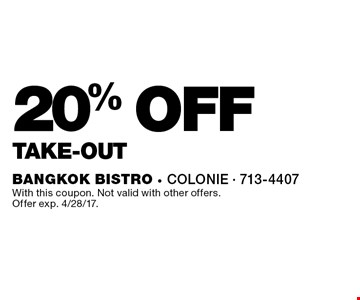 20% off take-out. With this coupon. Not valid with other offers. Offer exp. 4/28/17.