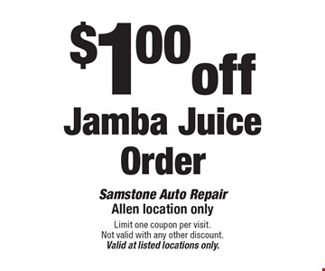 $1.00 off Jamba JuiceOrder. Limit one coupon per visit. Not valid with any other discount. Valid at listed locations only.
