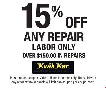 15% Off Any Repair, Labor Only. Over $150.00 In Repairs. Must present coupon. Valid at listed locations only. Not valid with any other offers or specials. Limit one coupon per car per visit.