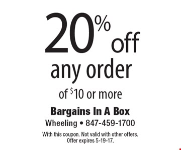 20%off any order of $10 or more. With this coupon. Not valid with other offers. Offer expires 5-19-17.