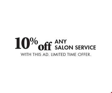 10%off anysalon service. With this ad. Limited time offer.