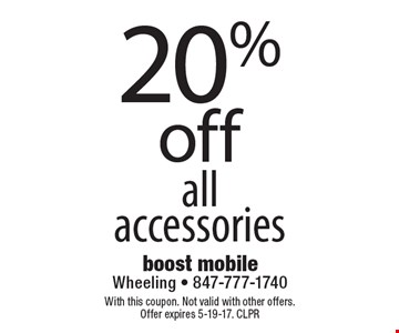 20%off all accessories. With this coupon. Not valid with other offers. Offer expires 5-19-17. CLPR