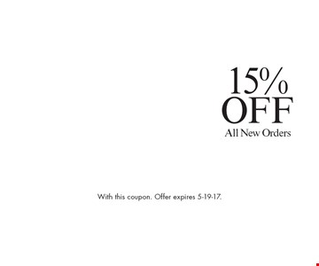 15%OFF All New Orders. With this coupon. Offer expires 5-19-17.