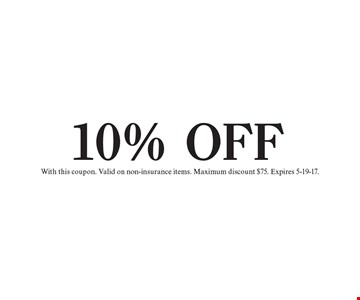 10% OFF purchase. With this coupon. Valid on non-insurance items. Maximum discount $75. Expires 5-19-17.