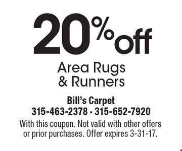 20% off Area Rugs & Runners. With this coupon. Not valid with other offers or prior purchases. Offer expires 3-31-17.