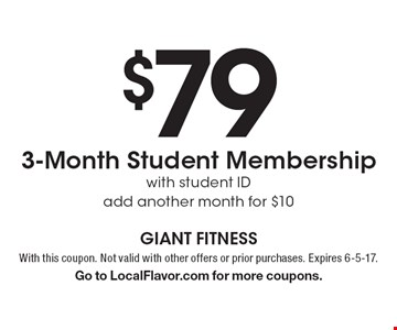 $79 3-Month Student Membership with student ID, add another month for $10. With this coupon. Not valid with other offers or prior purchases. Expires 6-5-17. Go to LocalFlavor.com for more coupons.