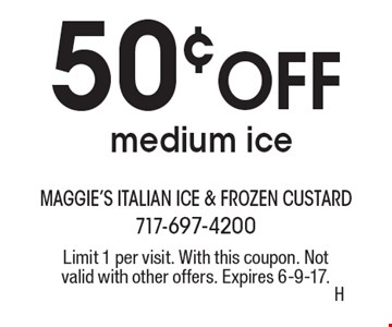 50¢ OFF medium ice. Limit 1 per visit. With this coupon. Not valid with other offers. Expires 6-9-17.