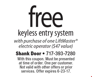 Free keyless entry system with purchase of one LiftMaster electric operator ($47 value). With this coupon. Must be presented at time of order. One per customer. Not valid with other offers or prior services. Offer expires 6-23-17.
