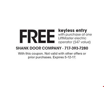 Free keyless entry with purchase of one LiftMaster electric operator ($47 value). With this coupon. Not valid with other offers or prior purchases. Expires 5-12-17.