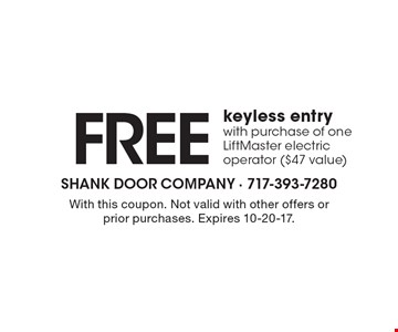 FREE keyless entry with purchase of one LiftMaster electric operator ($47 value). With this coupon. Not valid with other offers or prior purchases. Expires 10-20-17.