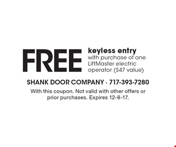 FREE keyless entry with purchase of one LiftMaster electric operator ($47 value). With this coupon. Not valid with other offers or prior purchases. Expires 12-8-17.