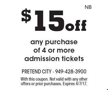 $15 off any purchase of 4 or more admission tickets. With this coupon. Not valid with any other offers or prior purchases. Expires 4/7/17.