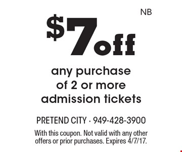 $7 off any purchase of 2 or more admission tickets. With this coupon. Not valid with any other offers or prior purchases. Expires 4/7/17.