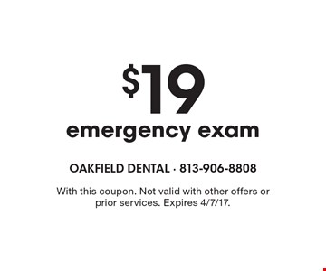 $19 emergency exam . With this coupon. Not valid with other offers or prior services. Expires 4/7/17.