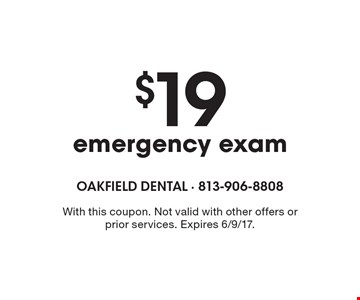 $19 emergency exam. With this coupon. Not valid with other offers or prior services. Expires 6/9/17.