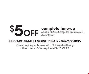 $5 off complete tune-up on all push & self-propelled lawn mowers. Drop-off only. One coupon per household. Not valid with any other offers. Offer expires 4/9/17. CLPR