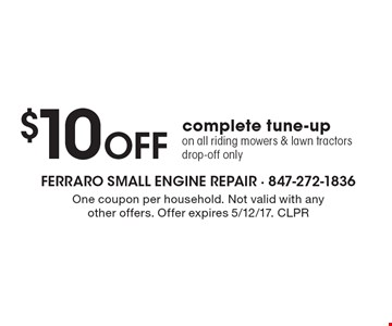 $10 Off complete tune-up on all riding mowers & lawn tractors, drop-off only. One coupon per household. Not valid with any other offers. Offer expires 5/12/17. CLPR